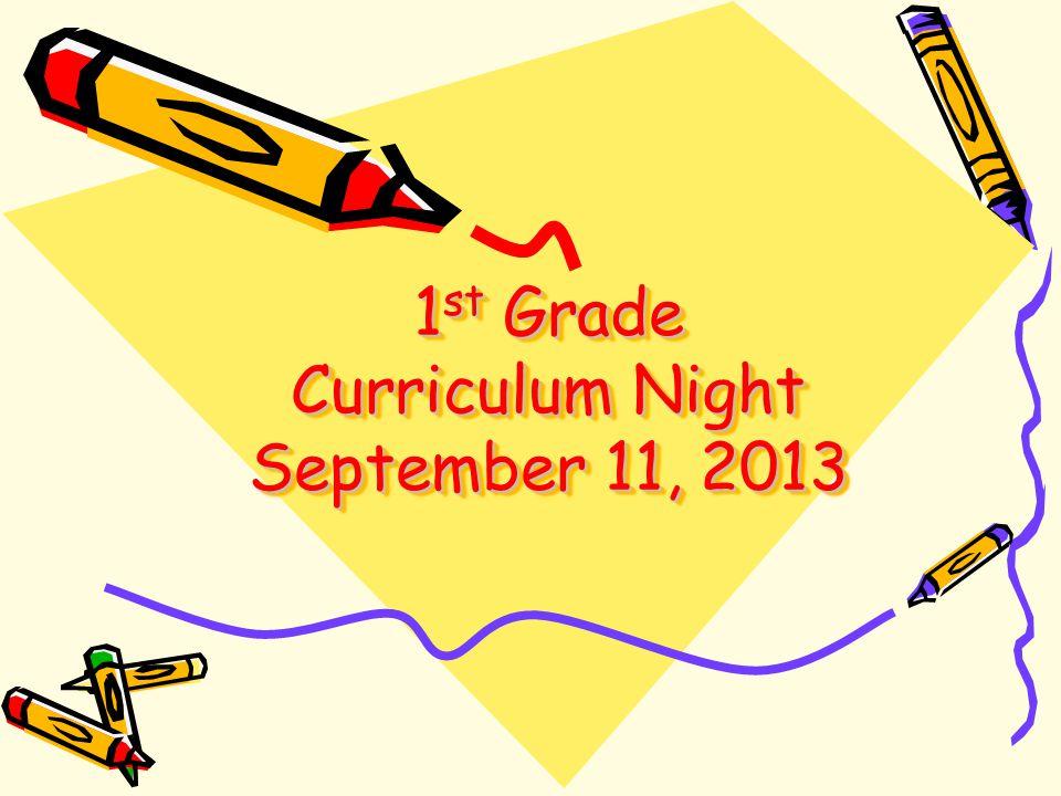 1 st Grade Curriculum Night September 11, 2013