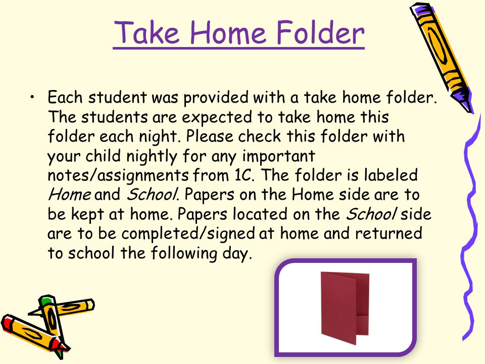 Take Home Folder Each student was provided with a take home folder.