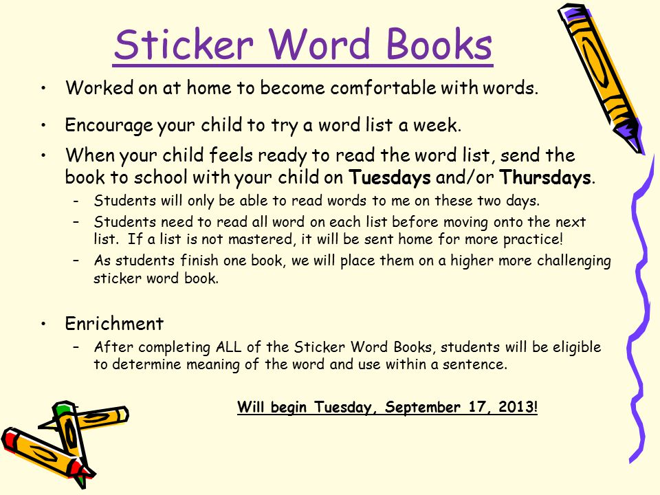 Sticker Word Books Worked on at home to become comfortable with words.