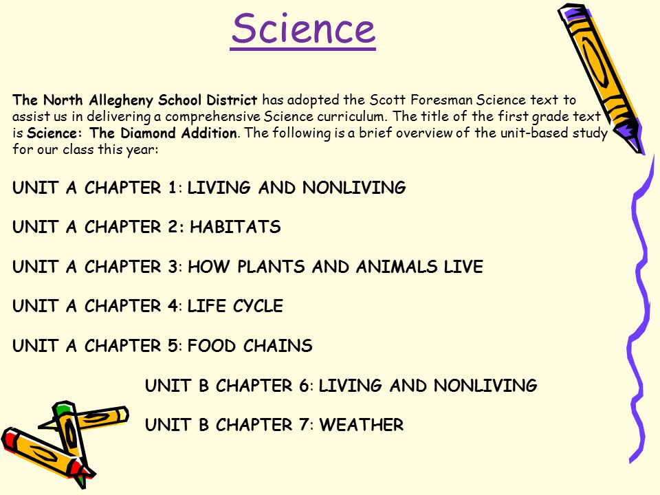 Science The North Allegheny School District has adopted the Scott Foresman Science text to assist us in delivering a comprehensive Science curriculum.