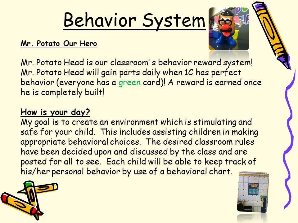 Behavior System Mr. Potato Our Hero Mr. Potato Head is our classroom s behavior reward system.