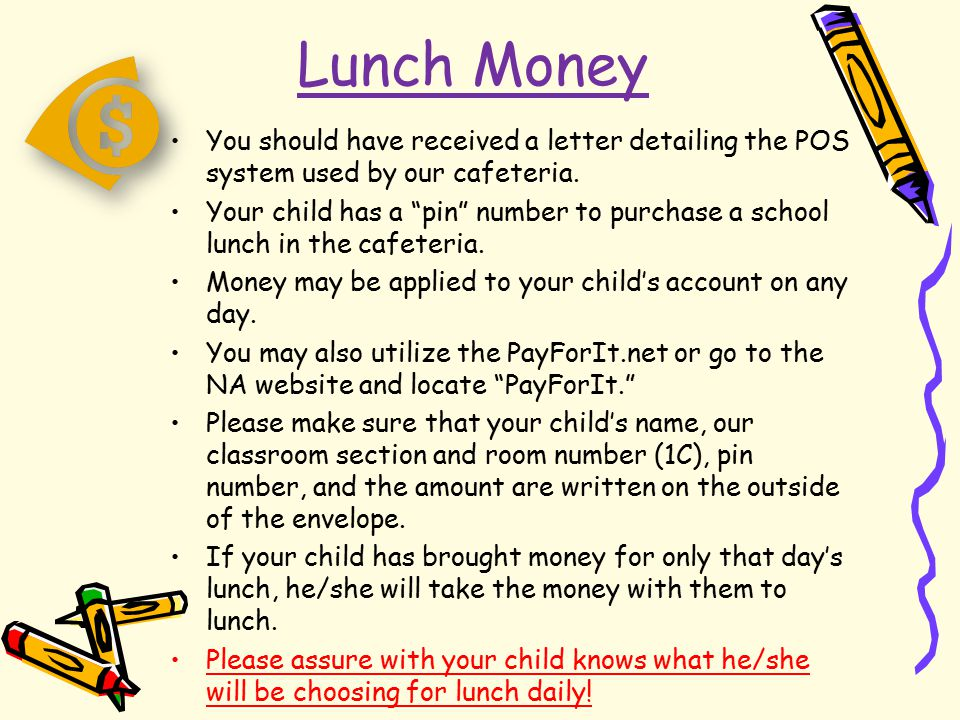 """Lunch Money You should have received a letter detailing the POS system used by our cafeteria. Your child has a """"pin"""" number to purchase a school lunch"""