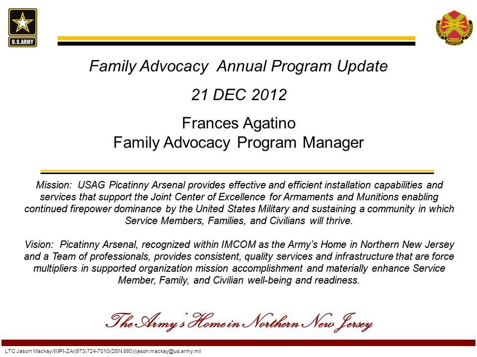 LTC Jason Mackay/IMPI-ZA/(973)724-7010(DSN 880)/jason.mackay@us.army.mil Mission: USAG Picatinny Arsenal provides effective and efficient installation