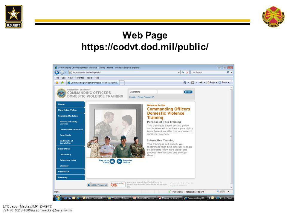 LTC Jason Mackay/IMPI-ZA/(973) 724-7010(DSN 880)/jason.mackay@us.army.mil Web Page https://codvt.dod.mil/public/