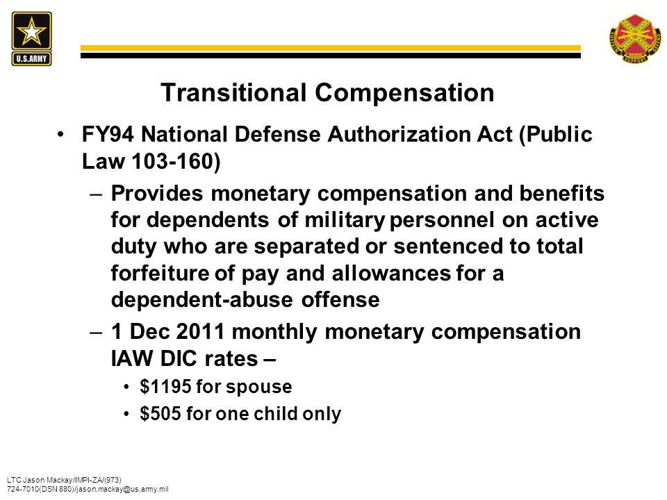 LTC Jason Mackay/IMPI-ZA/(973) 724-7010(DSN 880)/jason.mackay@us.army.mil Transitional Compensation FY94 National Defense Authorization Act (Public La