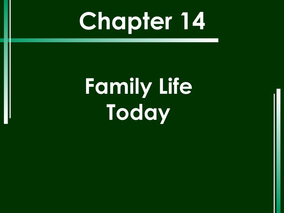 Chapter 14 Family Life Today