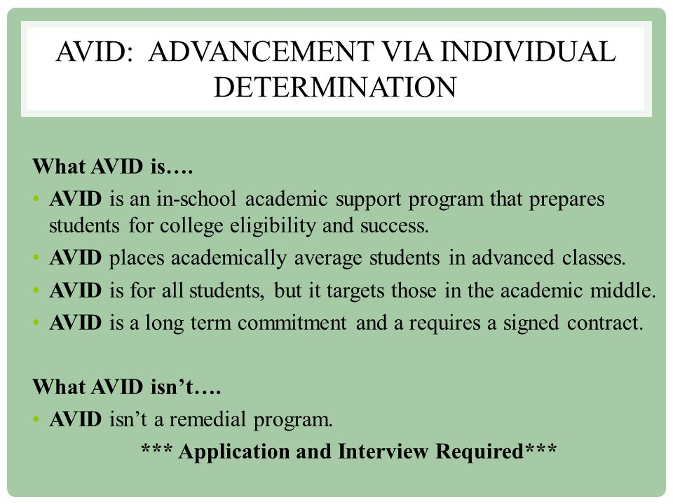 AVID: ADVANCEMENT VIA INDIVIDUAL DETERMINATION What AVID is….