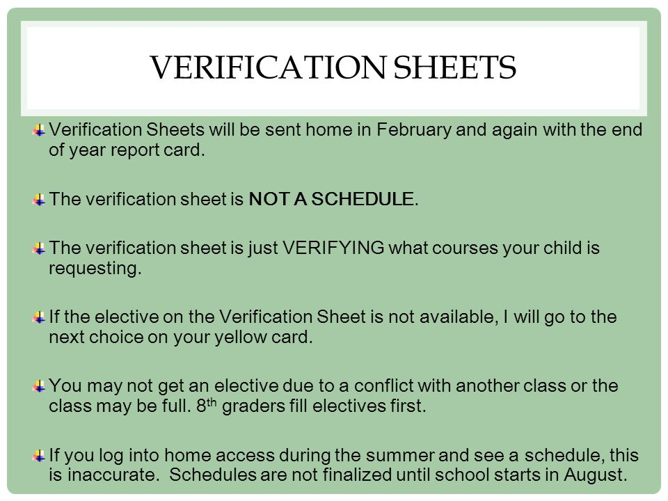 VERIFICATION SHEETS Verification Sheets will be sent home in February and again with the end of year report card.