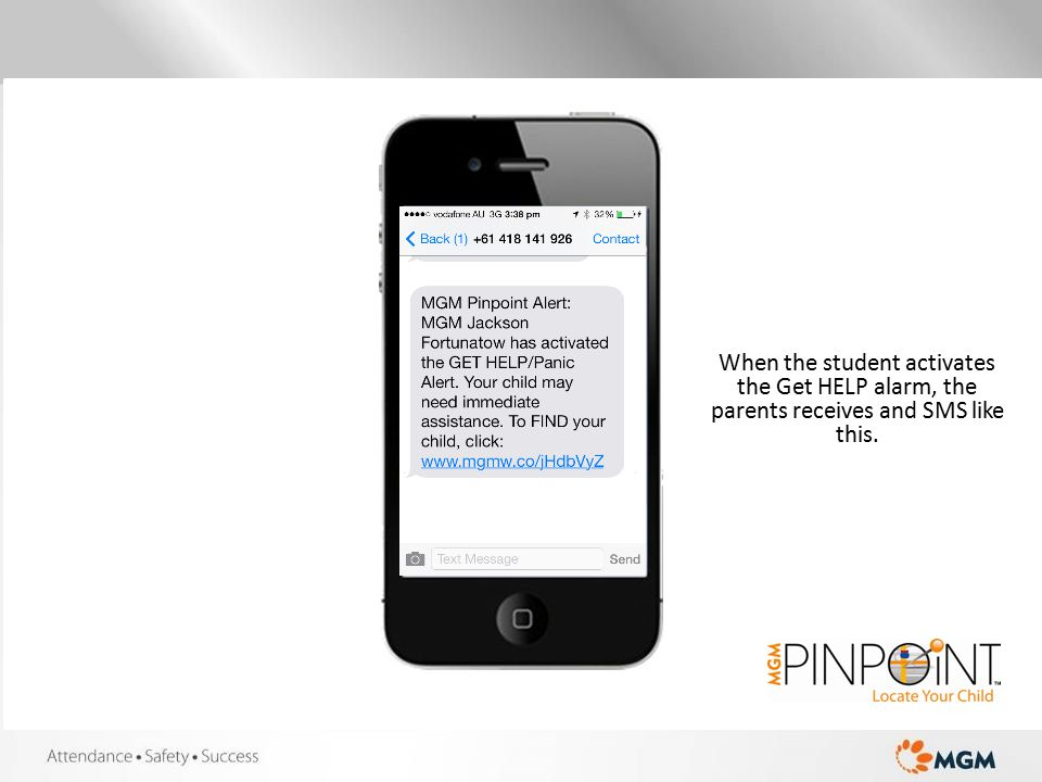 When the student activates the Get HELP alarm, the parents receives and SMS like this.