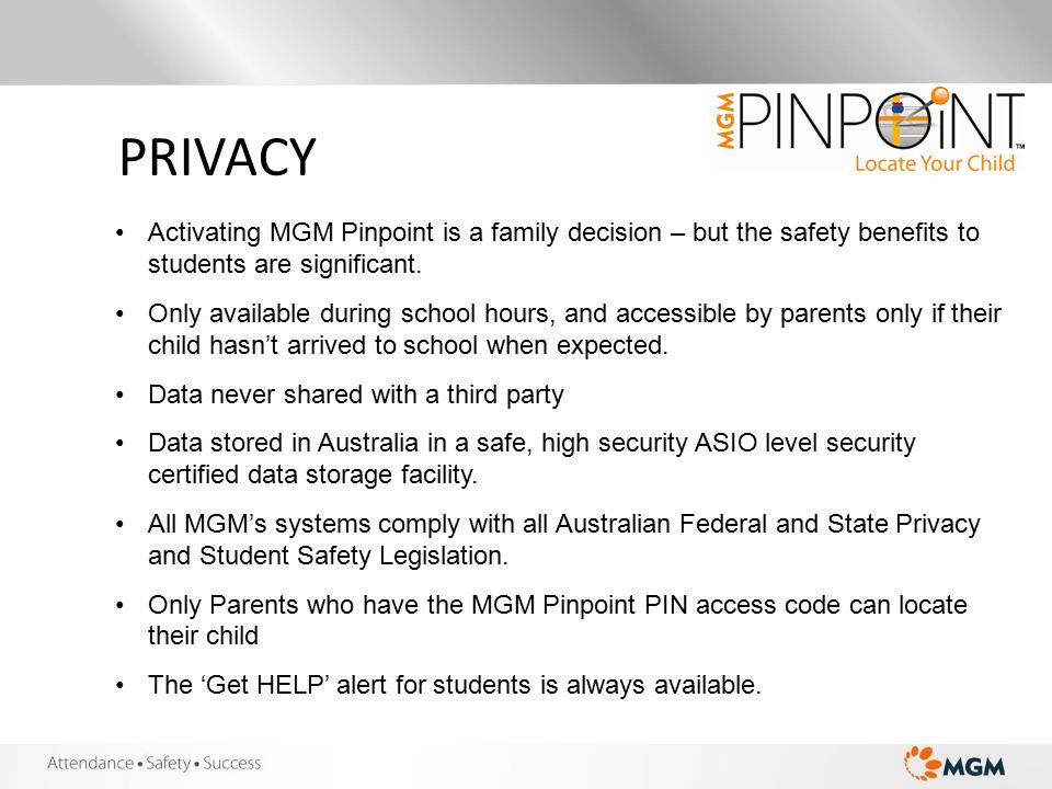 PRIVACY Activating MGM Pinpoint is a family decision – but the safety benefits to students are significant.