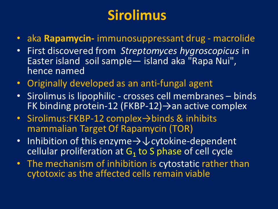 Sirolimus aka Rapamycin- immunosuppressant drug - macrolide First discovered from Streptomyces hygroscopicus in Easter island soil sample— island aka