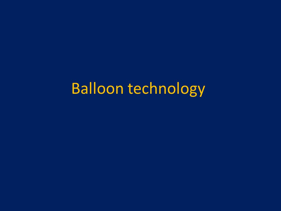 Balloon technology