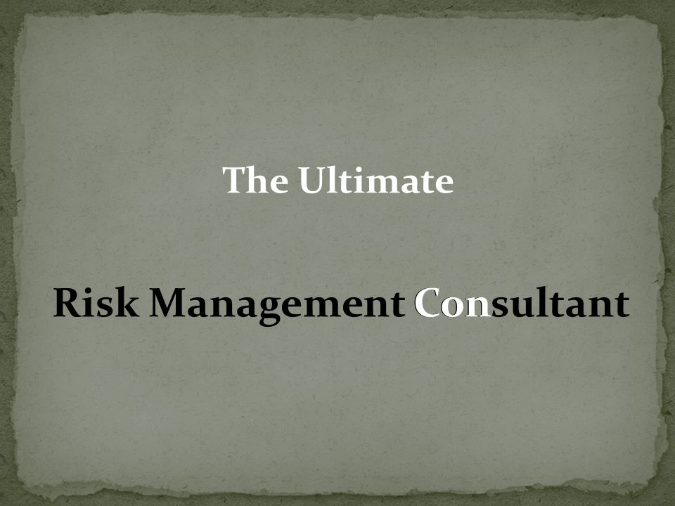 The Ultimate Risk Management ConsultantCon