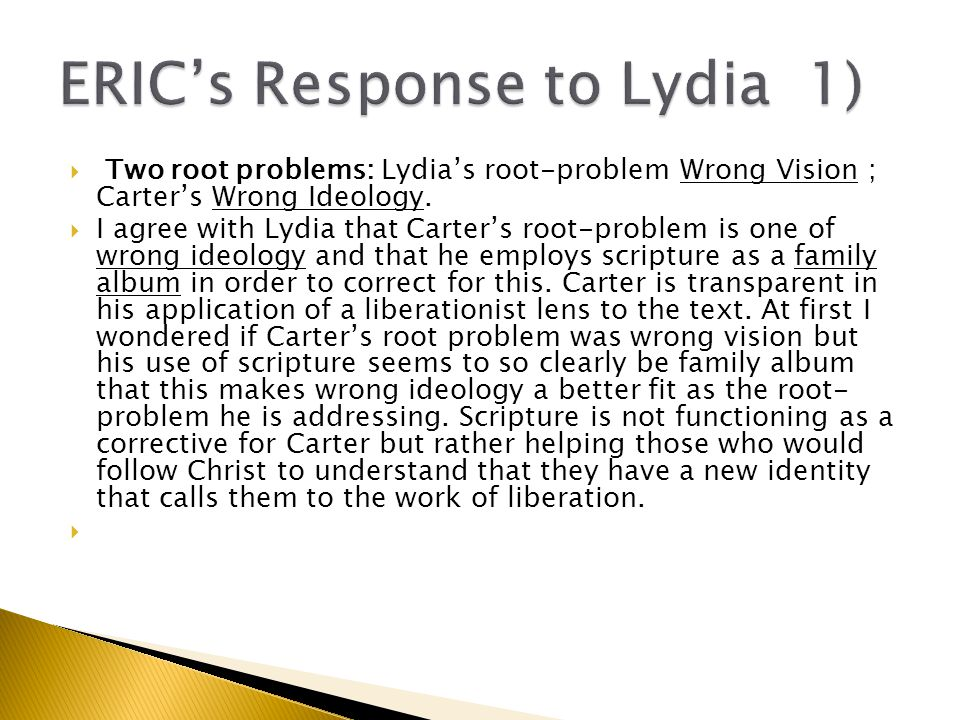  Two root problems: Lydia's root-problem Wrong Vision ; Carter's Wrong Ideology.