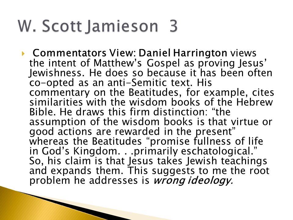  Commentators View: Daniel Harrington views the intent of Matthew's Gospel as proving Jesus' Jewishness.