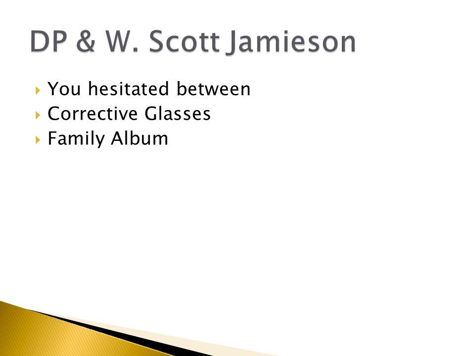  You hesitated between  Corrective Glasses  Family Album