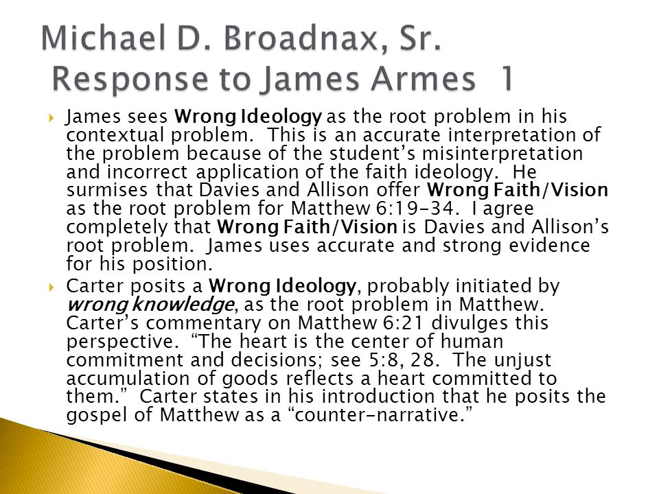  James sees Wrong Ideology as the root problem in his contextual problem.