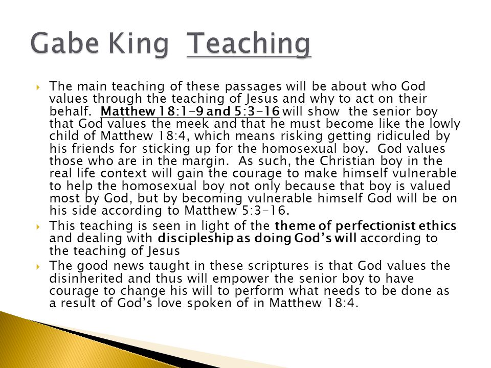  The main teaching of these passages will be about who God values through the teaching of Jesus and why to act on their behalf.