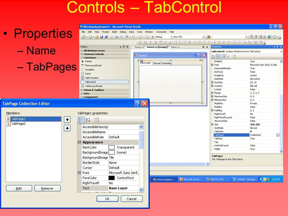 Controls – TabControl Properties –Name –TabPages