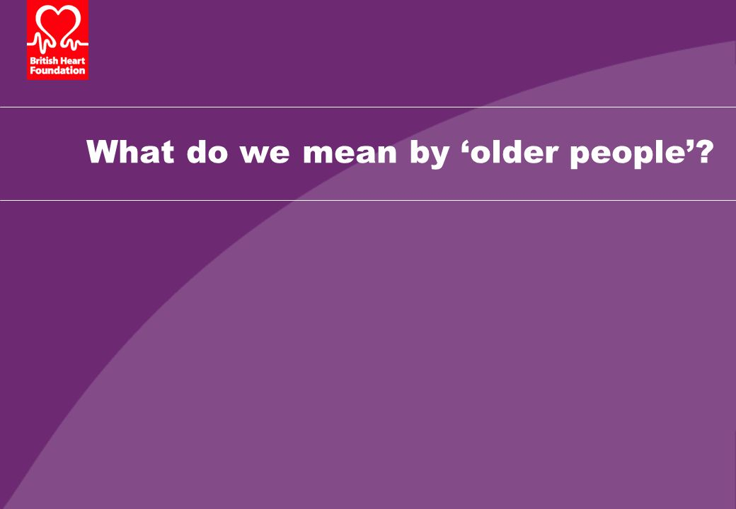 What do we mean by 'older people'?