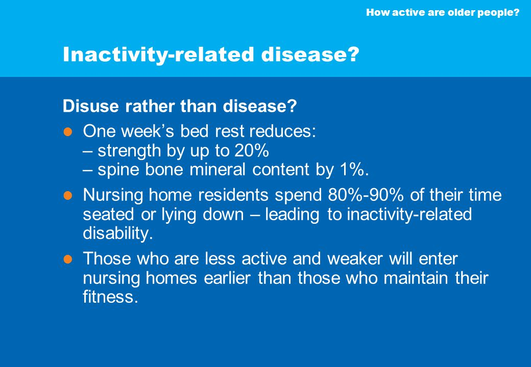 How active are older people.Inactivity-related disease.