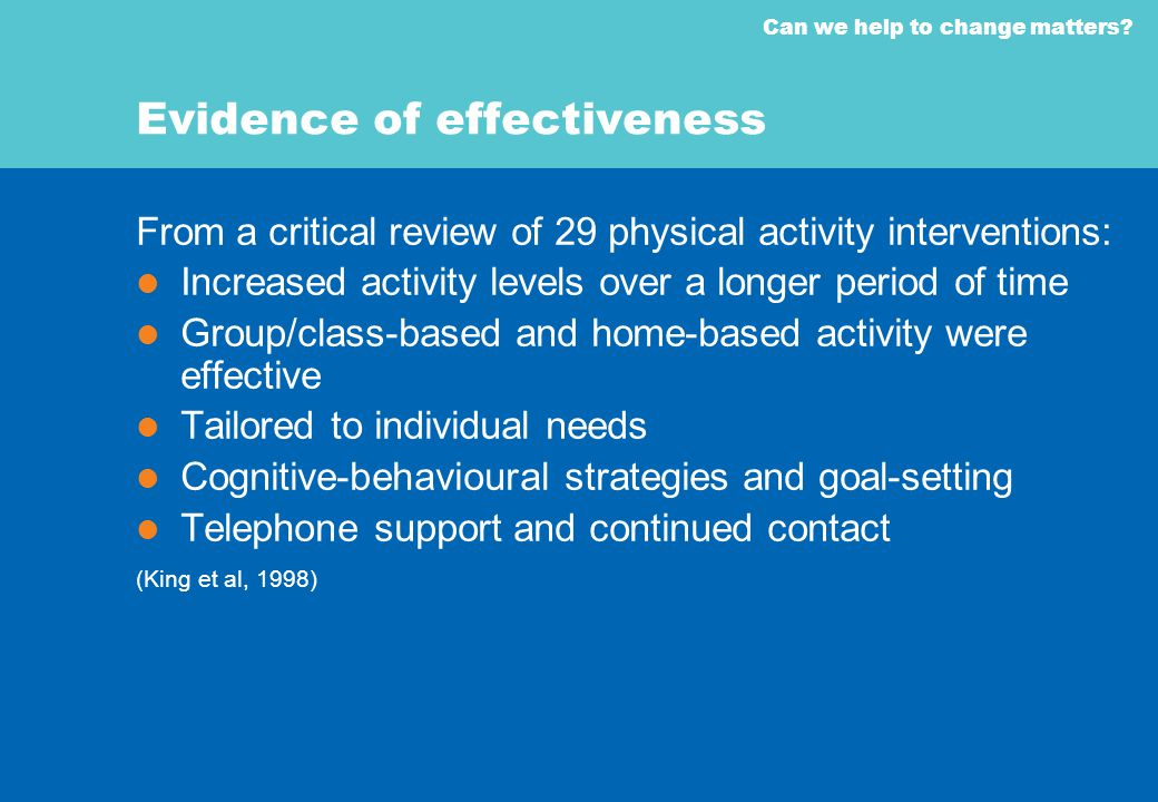 Can we help to change matters? Evidence of effectiveness From a critical review of 29 physical activity interventions: Increased activity levels over