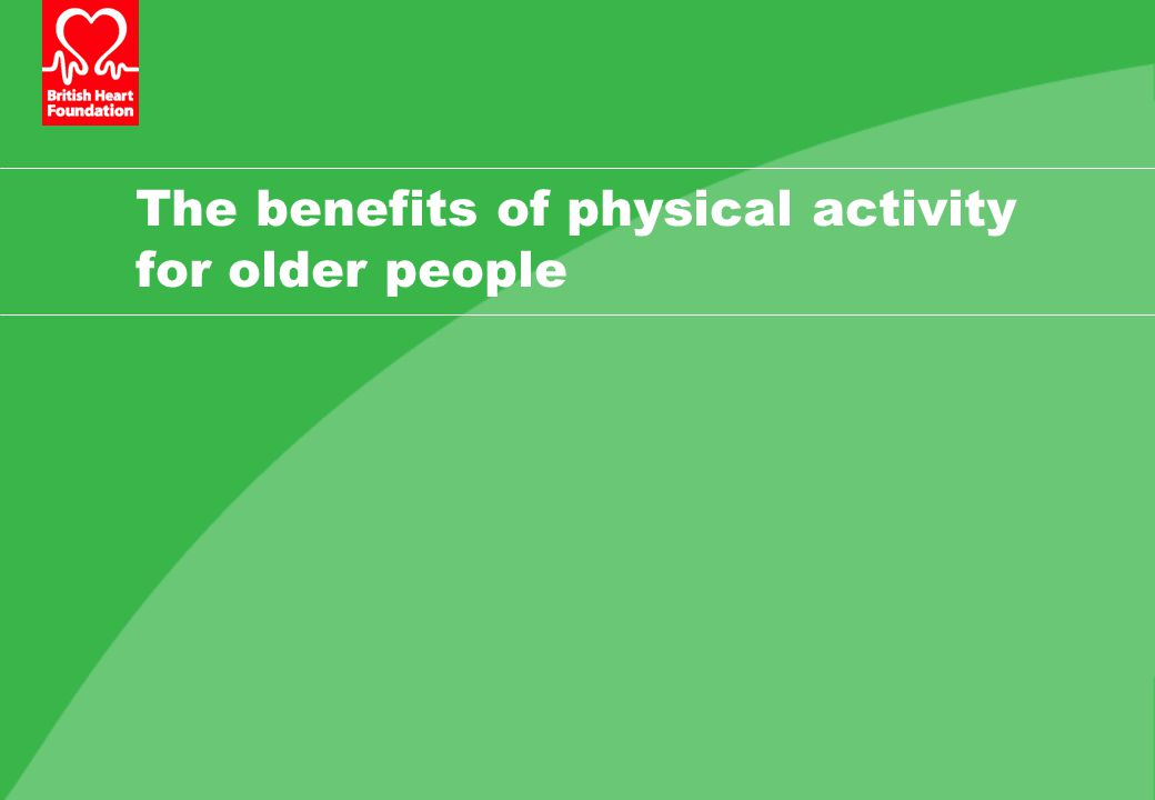 The benefits of physical activity for older people