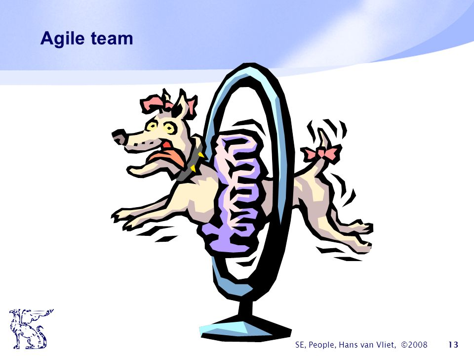 SE, People, Hans van Vliet, ©2008 13 Agile team
