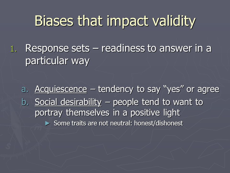 Biases that impact validity 1.