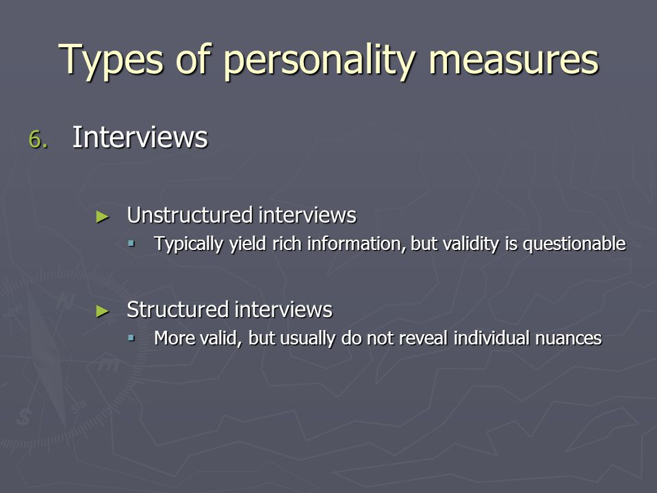 Types of personality measures 6.
