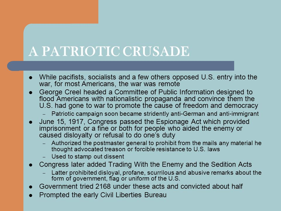 A PATRIOTIC CRUSADE While pacifists, socialists and a few others opposed U.S.