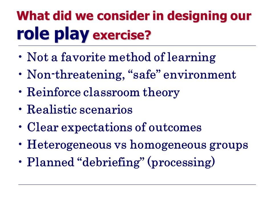 What did we consider in designing our role play exercise.