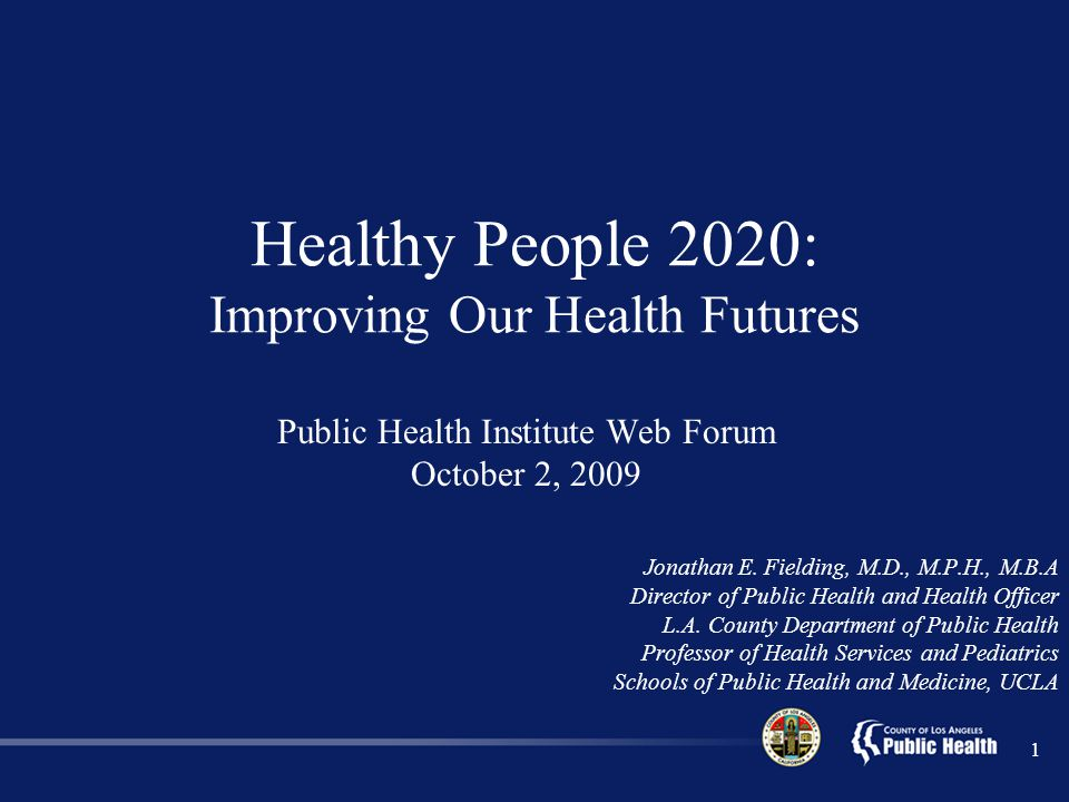 1 Public Health Institute Web Forum October 2, 2009 Jonathan E.
