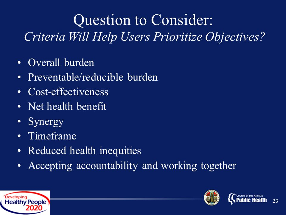 23 Question to Consider: Criteria Will Help Users Prioritize Objectives.