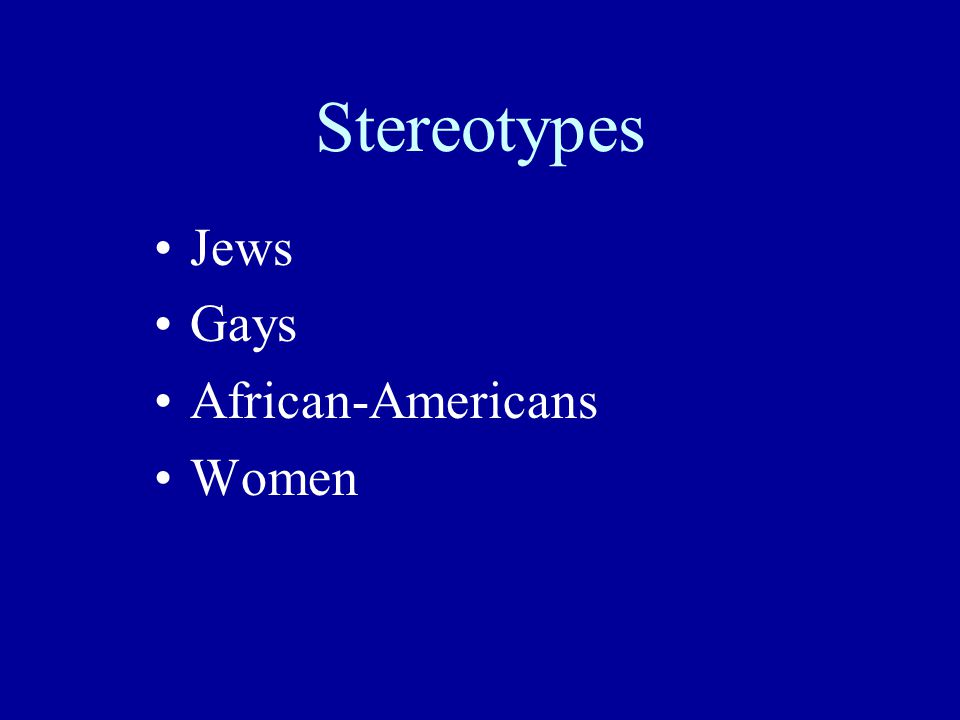 Stereotypes Jews Gays African-Americans Women