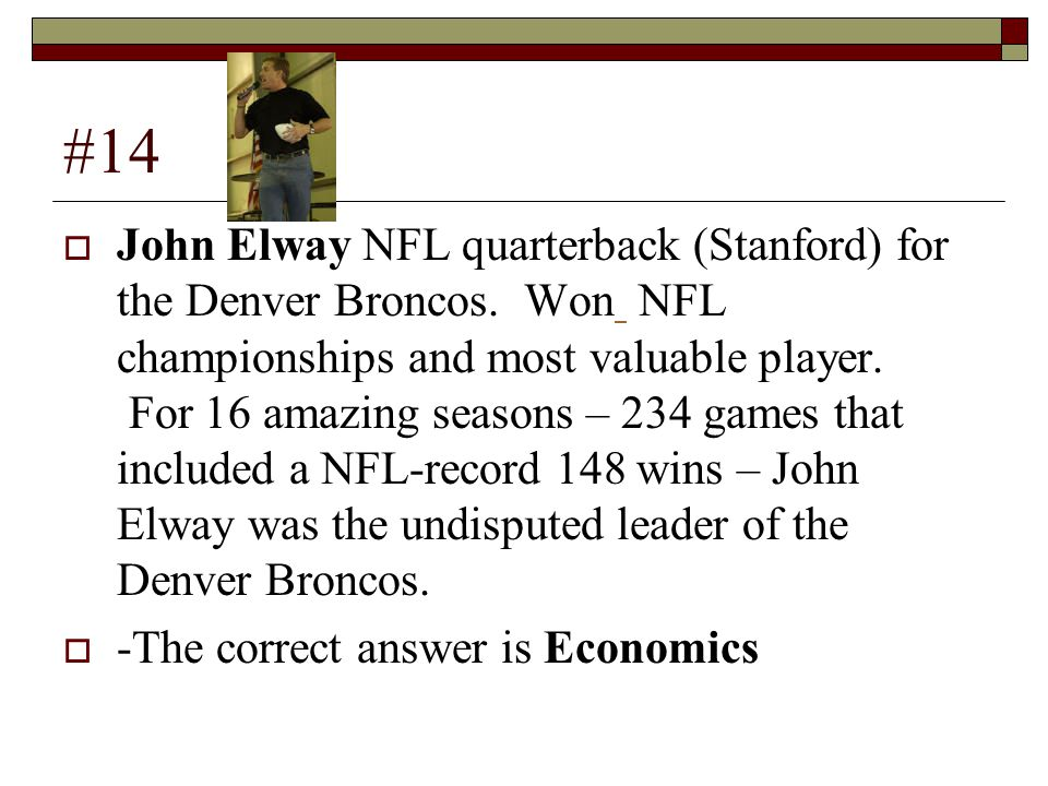 #14  John Elway NFL quarterback (Stanford) for the Denver Broncos.