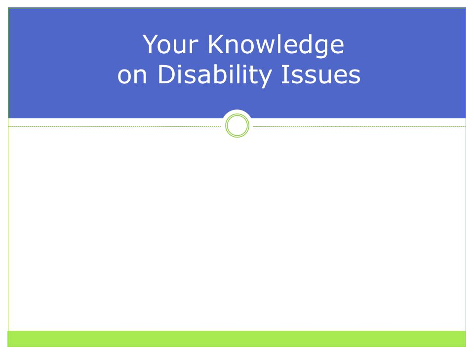 Your Knowledge on Disability Issues