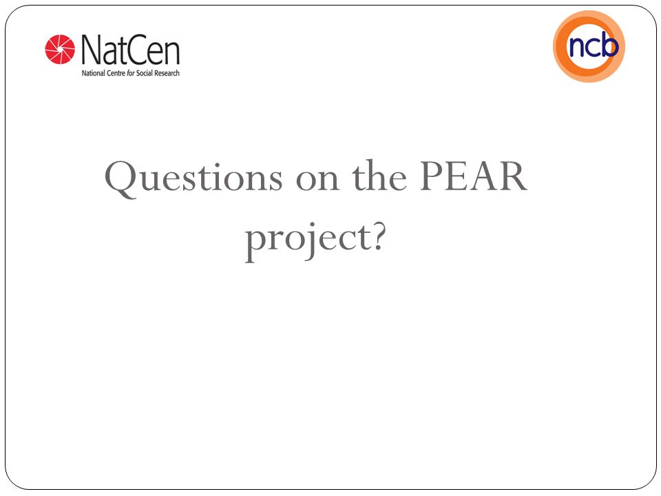 Questions on the PEAR project?