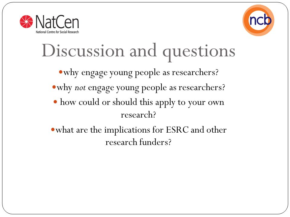 Discussion and questions why engage young people as researchers.