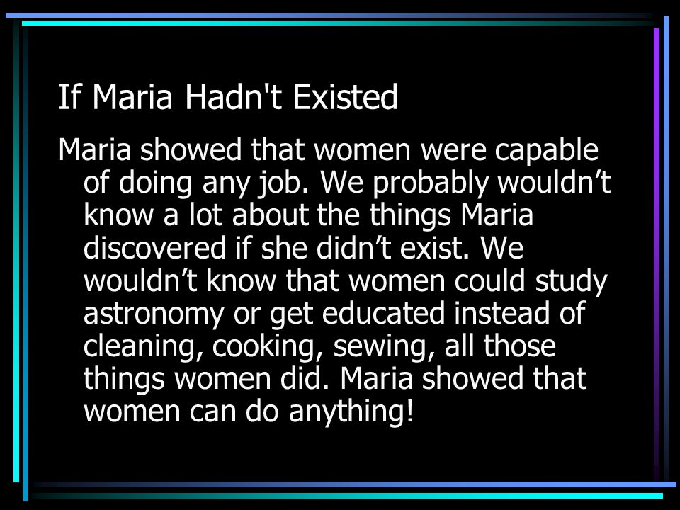 Personality Maria was clever, independent and adventurous.