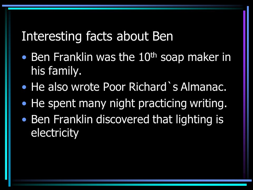 Ben Franklin Researched by Harrison