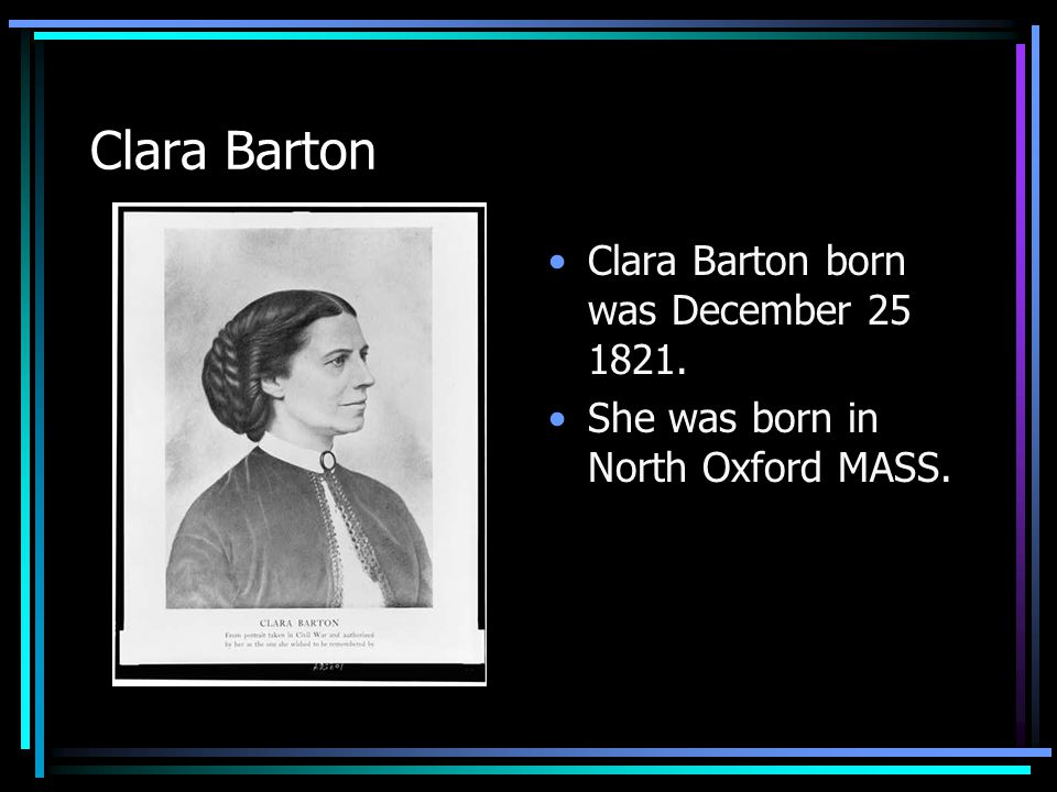 Clara Barton Researched by Toria