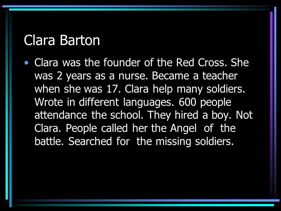 Clara Barton Clara Barton born was December She was born in North Oxford MASS.
