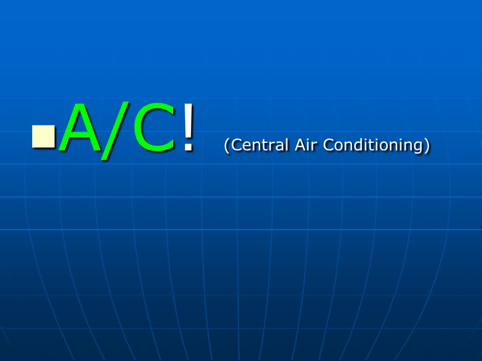 What is the object of A/C? 1. Comfort! 2. Comfort ! 3. Comfort!