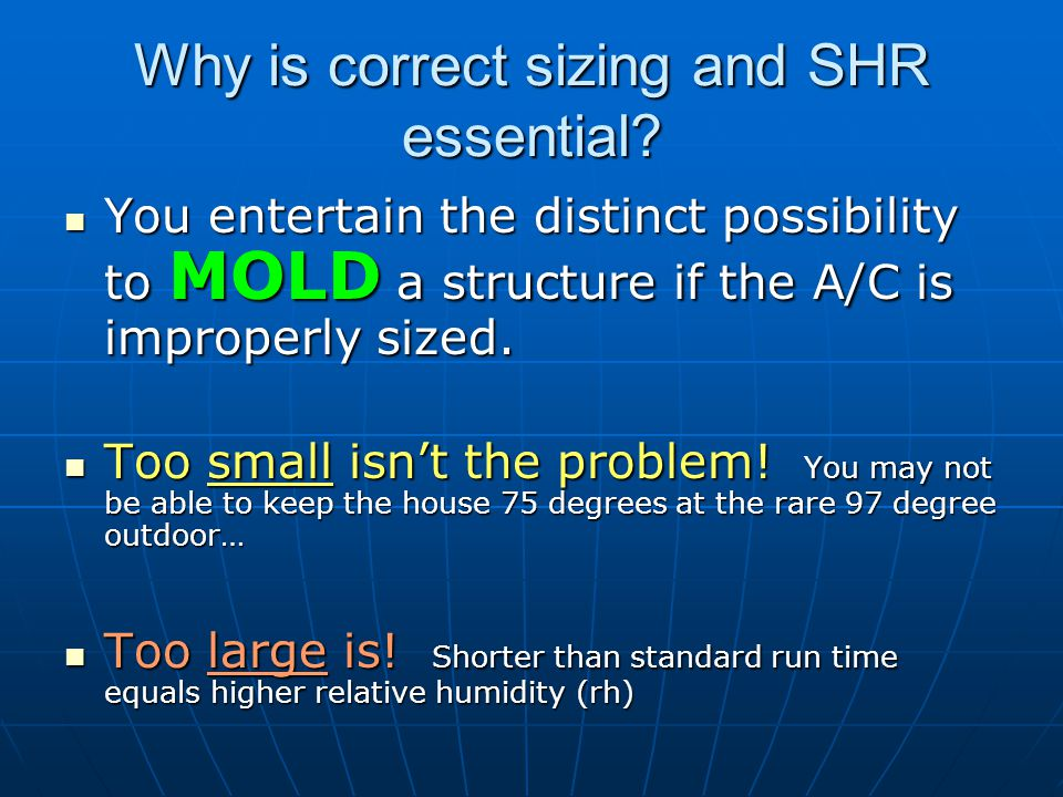 Why is correct sizing and SHR essential.