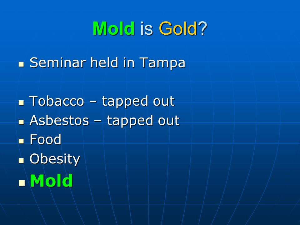 Mold is Gold.