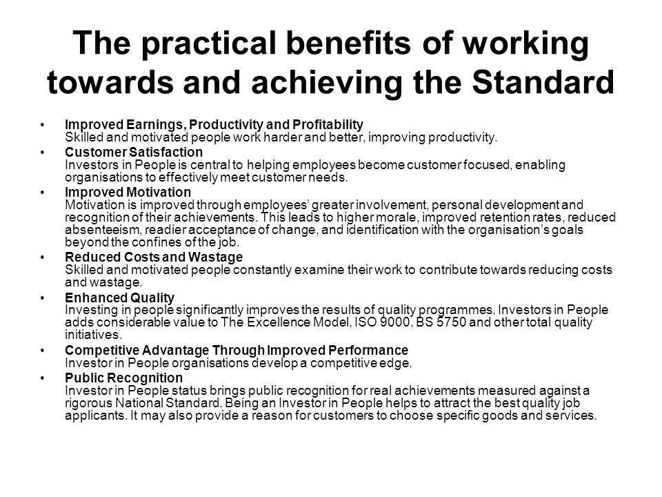 The practical benefits of working towards and achieving the Standard Improved Earnings, Productivity and Profitability Skilled and motivated people wo