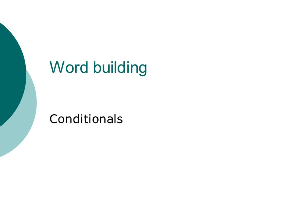 Word building Conditionals