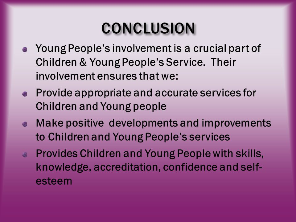 Young People's involvement is a crucial part of Children & Young People's Service.