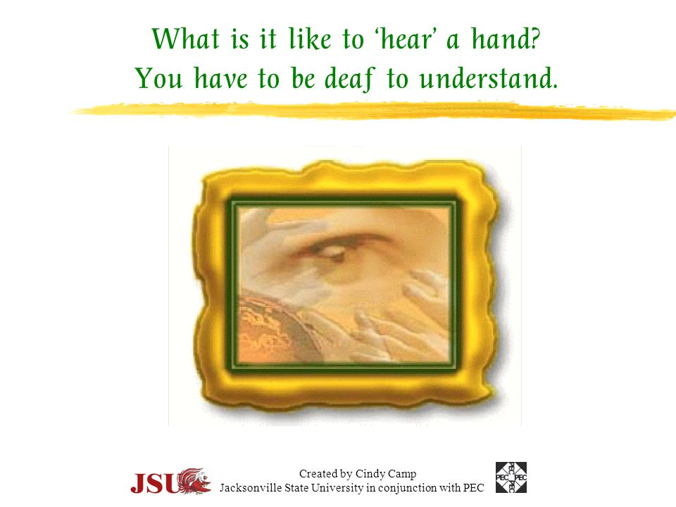 Tips for better communication zGet the deaf person's attention.